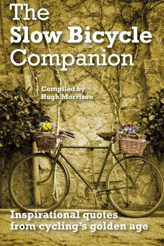Slow Bicycle Companion Inspirational cyclings
