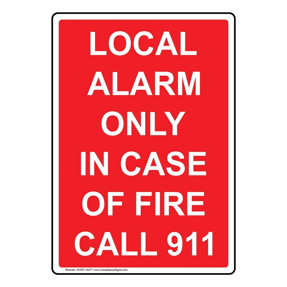 Local Alarm Only in Case of Fire Call 911 Sign, 10x7 inch ...