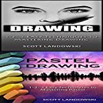 Drawing & Pastel Drawing: 1-2-3 Easy Techniques to Mastering Calligraphy & 1-2-3 Easy Techniques to Mastering Pastel Drawing | Scott Landowski