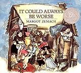 It Could Always Be Worse: A Yiddish Folk Tale (Michael Di Capua books)