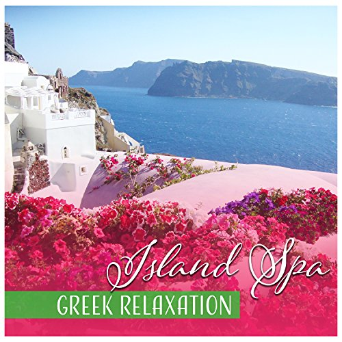 Island Spa & Greek Relaxation: Renewal Experience, Cleansing Sunlight, Holiday Session, Refreshing Music, Wellness & Therapy (Light Renewal Therapy)