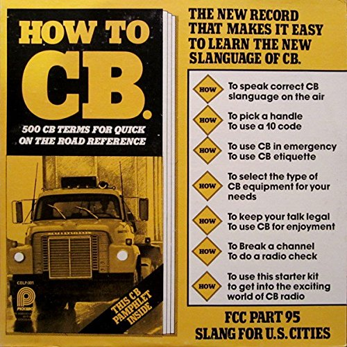 How To CB.: 500 CB Terms for Quick On the Road Reference (Cb How To)