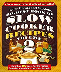 Biggest book of slow cooker recipes 2 better homes and Better homes and gardens latest recipes