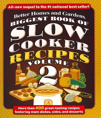 Biggest Book of Slow Cooker Recipes, Vol. 2 (Better Homes and Gardens Cooking) (Slow Cooker Better Homes compare prices)