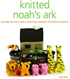 Knitted Noah's Ark: A Collection of Charming Knitted Characters to Recreate the Story