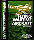 img - for Flying Wartime Aircraft: A.T.A. Ferry Pilots' Handling Notes for Seven World War II Aircraft book / textbook / text book