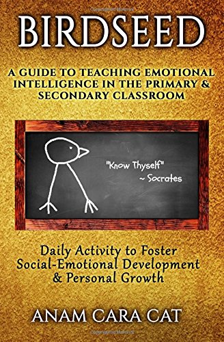 Download Birdseed: A Guide to Teaching Emotional Intelligence in the Primary & Secondary Classroom: Daily Activity to Foster Social-Emotional Development & Personal Growth ebook