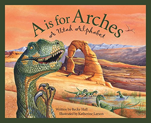 A Is For Arches: A Utah Alphabet (Discover America State by State)]()