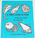 A First Look at Fish, Millicent E. Selsam and Joyce Hunt, 0802761194