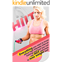 HIIT: Everything you need to know about high intensity interval training and how you can use HIIT exercises to lose weight fast!