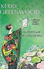Murder and Mendelssohn: Phryne Fisher #20: A Phryne Fisher Mystery (Phryne Fisher Mysteries)