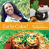 eat by color - Eat in Color!: Colorful & Delicious Recipes from My Heart