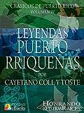 Leyendas Puertorriqueñas: Colección de Leyendas de Puerto Rico (Spanish Edition)