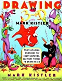 Drawing in 3-D, Mark Kistler, 0684833727