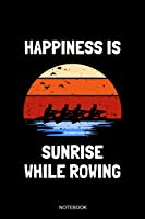 Happiness Is Sunrise While Rowing Notebook: Blank
