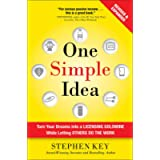 One Simple Idea, Revised and Expanded Edition: Turn Your Dreams into a Licensing Goldmine While Letting Others Do the…