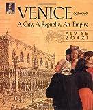 Venice, 1697-1797, Alvise Zorzi, 1585671320