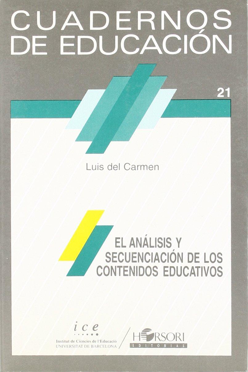 El análisis y secuenciación de los contenidos educativos Cuadernos de educación: Amazon.es: Luis Del Carmen: Libros