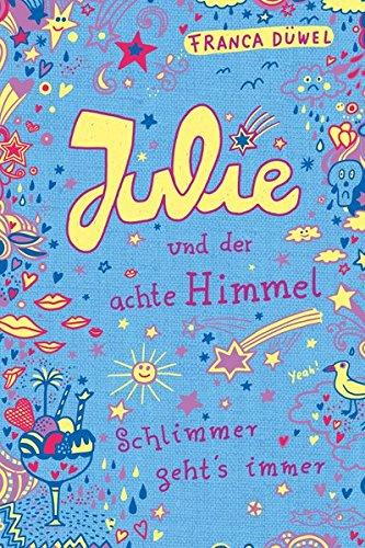 Julie und der achte Himmel: Schlimmer geht's immer (5)