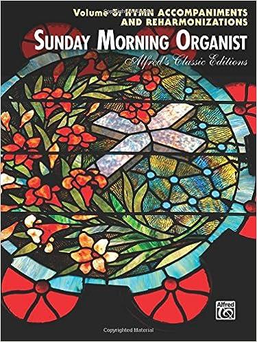 Sunday Morning Organist: Hymn Accompaniments and