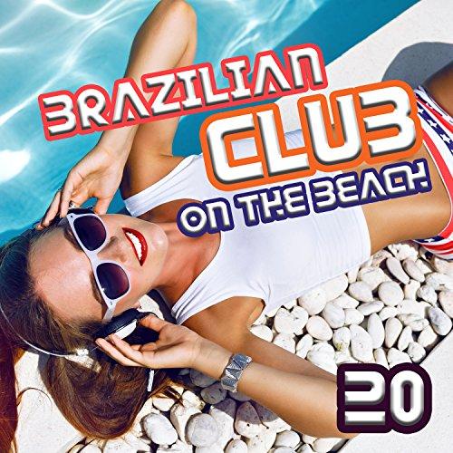 Brazilian Club on the Beach: 20 Best of Ritmos Caliente, Latin Dance, Copacabana Lounge Café Sounds
