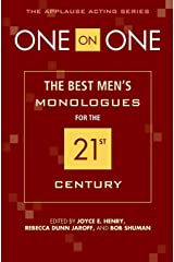 One on One: The Best Men's Monologues for the 21st Century (Applause Acting Series) Paperback