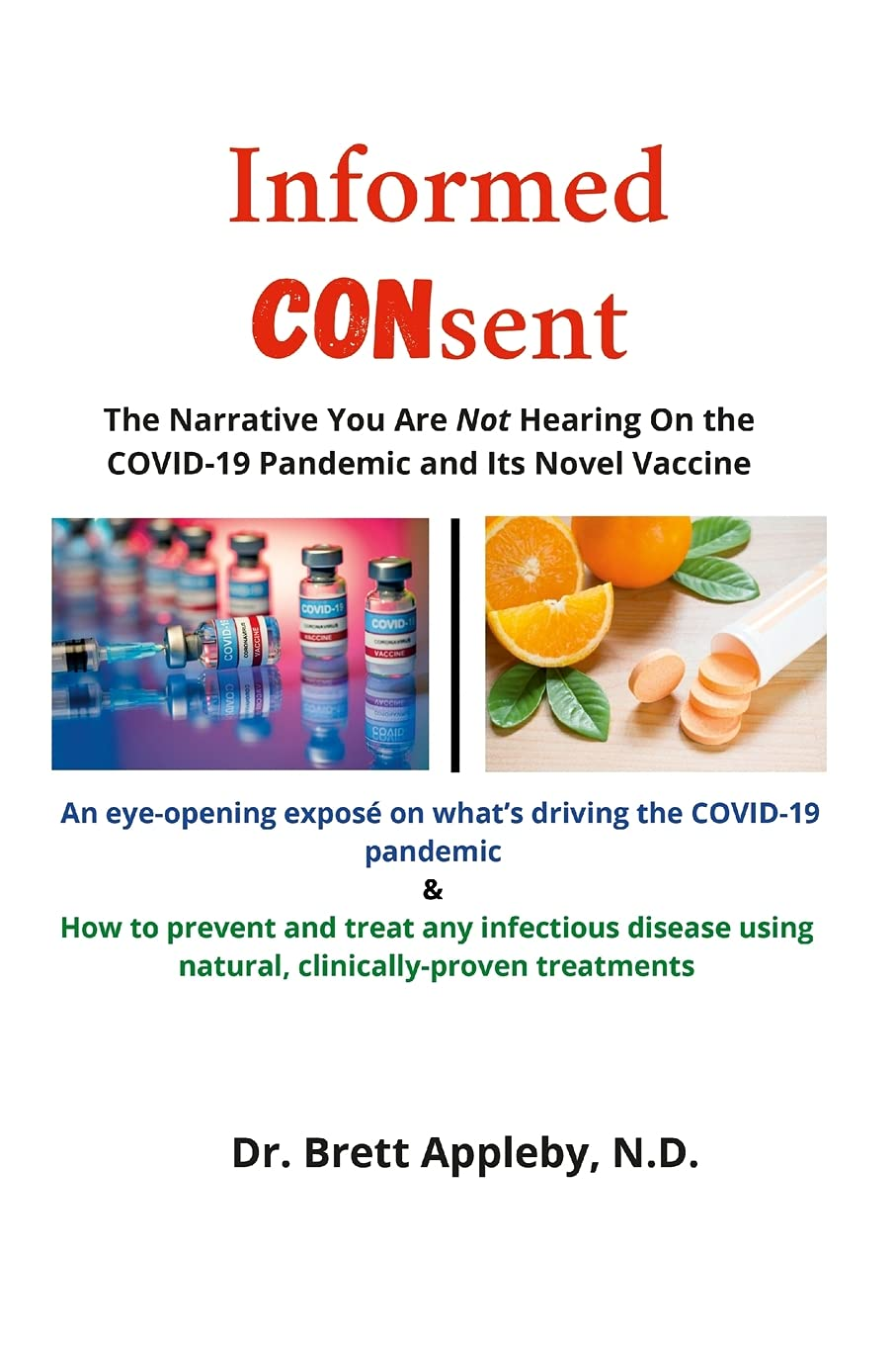 Informed Consent: The Narrative You Are Not Hearing On the COVID-19 Pandemic and Its Novel Vaccine