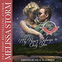 My Heart Belongs to Only You: Cupid's Bow: The First Generation, Book 2 Audiobook by Melissa Storm Narrated by Ann Richardson