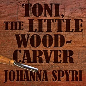 Toni, The Little Woodcarver Audiobook