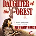 Daughter of the Forest: Sevenwaters, Book 1 Hörbuch von Juliet Marillier Gesprochen von: Terry Donnelly