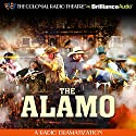 The Alamo: A Radio Dramatization Radio/TV Program by Jerry Robbins Narrated by Jerry Robbins,  The Colonial Radio Players
