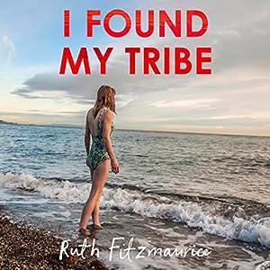I Found My Tribe Audiobook