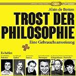 Trost der Philosophie: Eine Gebrauchsanweisung | Alain de Botton