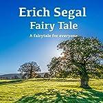 Fairy Tale | Erich Segal