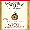 Rediscovering Values: On Wall Street, Main Street, and Your Street Audiobook by Jim Wallis Narrated by Jim Wallis