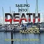 Sailing into Death: CJ Washburn, PI, Book 2 | James Paddock