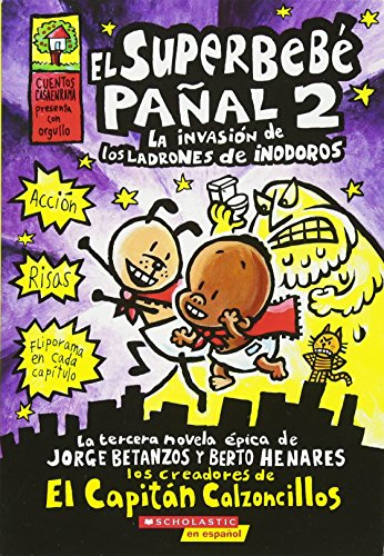 El Superbebe pañal #2: La invasion de los ladrones de inodoros: (Spanish language edition of Super Diaper Baby #2: The Invasion of the Potty Snatchers) (Captain Underpants) (Spanish Edition) [Dav Pilkey] (Tapa Blanda)