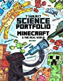 img - for 7 Subject Science Portfolio - Minecraft & The Real World: Ages 10 to 17 - Biology, Chemistry, Geology, Meteorology, Physics, Technology and Zoology ... Thinking Tree - Research Guide) (Volume 1) book / textbook / text book