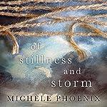 Of Stillness and Storm | Michele Phoenix