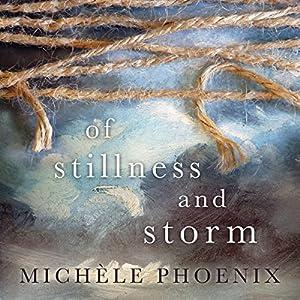 Of Stillness and Storm Audiobook