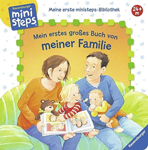 Mein erstes großes Buch von meiner Familie: Ab 24 Monate (Meine erste ministeps-Bibliothek) Pappbilderbuch – 24. Januar 2017 Sandra Grimm Katja Senner Ravensburger Buchverlag 3473317241