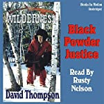 Black Powder Justice: Wilderness Series #6 | David Thompson