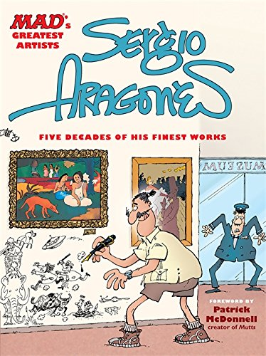 MAD's Greatest Artists: Sergio Aragones: Five Decades of His Finest (Sergio Rose)