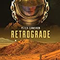 Retrograde Audiobook by Peter Cawdron Narrated by Sarah Mollo-Christensen