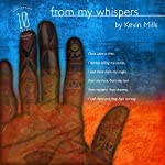 From My Whispers | Kevin Mills