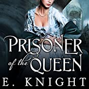 Prisoner of the Queen: Tales from the Tudor Court, Book 2 | E. Knight