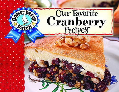 Our Favorite Cranberry Recipes (Our Favorite Recipes Collection) by Gooseberry Patch
