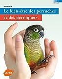 Le Bien-être des perruches de des perroquets