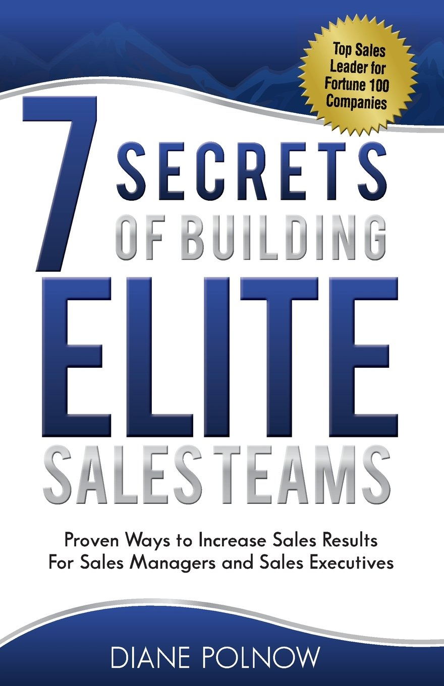 7 Secrets of Building Elite Sales Teams: Proven Ways to Increase Sales Results - For Sales Managers and Sales Executives pdf epub