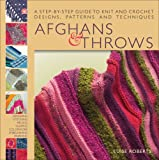 img - for Afghans & Throws: A Step-by-Step Guide to Knit and Crochet Designs, Patterns and Techniques book / textbook / text book